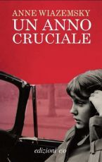 Un anno cruciale  by  Anne Wiazemsky