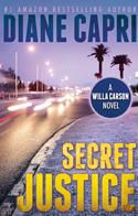 Secret Justice (Justice Series #3)  by  Diane Capri