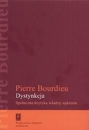 Dystynkcja. Społeczna krytyka władzy sądzenia Pierre Bourdieu