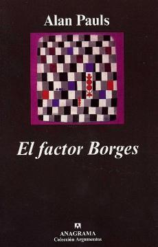 El factor Borges Alan Pauls