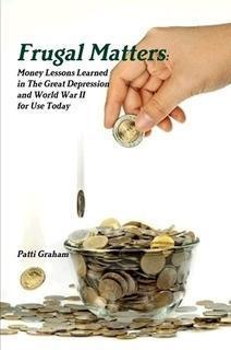 Frugal Matters  by  Patti Graham