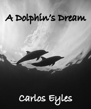 A Dolphins Dream  by  Carlos Eyles
