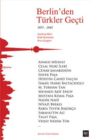Berlinden Türkler Geçti  1871 - 1945  by  Ingeborg Böer