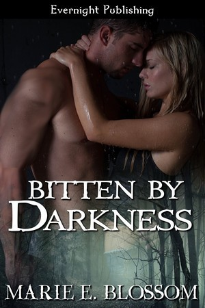 Bitten  by  Darkness by Marie E. Blossom