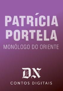 Monólogo Do Oriente (DN Contos Digitais, #27)  by  Patrícia Portela