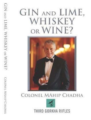 GIN and LIME WHISKEY or WINE  by  Mahip Chadha