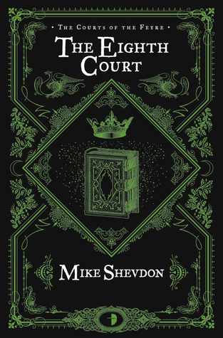 The Eighth Court (Courts of The Feyre, #4) Mike Shevdon
