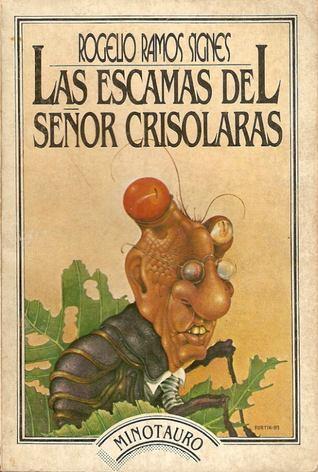 Las escamas del señor Crisolaras Rogelio Ramos Signes