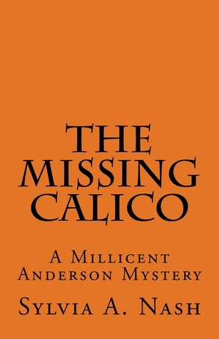 The Missing Calico  by  Sylvia A. Nash