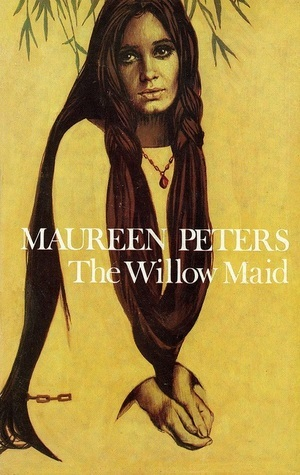 The Willow Maid Maureen Peters