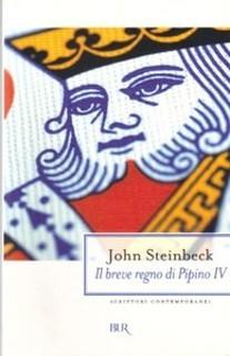 Il breve regno di pipino IV  by  John Steinbeck