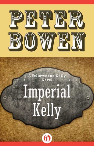 Imperial Kelly  by  Peter Bowen