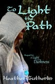 To Light the Path  by  Heather Sutherlin