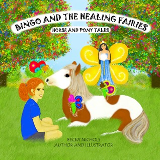 Mahayla and Bingo Learn to Fly, Horse and Pony Tales Book Two Becky Nichols