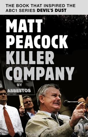 Killer Company : James Hardie Exposed  by  Matt Peacock