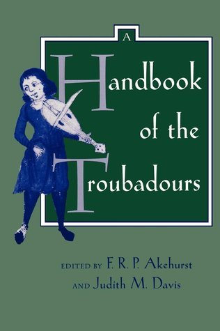 A Handbook of the Troubadours  by  R. P. Akehurst F.