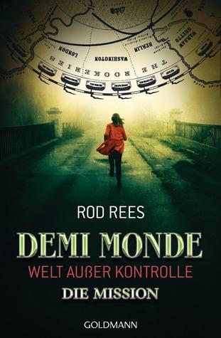 Demi-Monde: Die Mission (The Demi-Monde Saga, #1)  by  Rod Rees