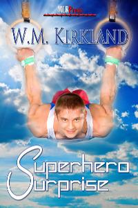 Super Hero Surprise  by  W.M. Kirkland