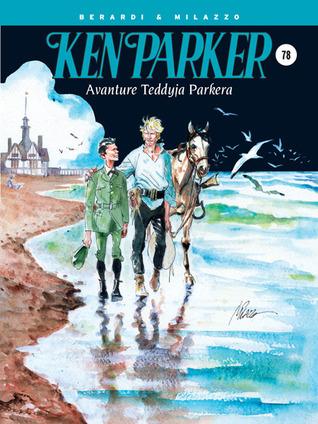 Ken Parker: Avanture Teddyja Parkera (Ken Parker Speciale #3)  by  Giancarlo Berardi