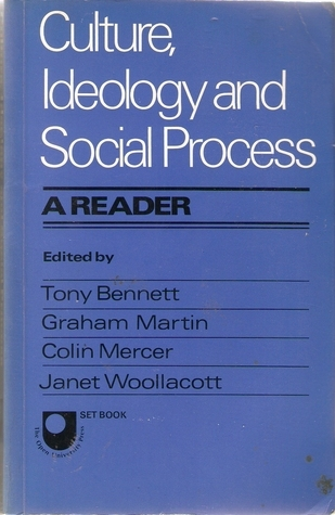 Culture, Ideology And Social Process: A Reader  by  Tony Bennett