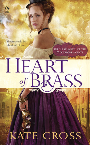 Heart of Brass (Clockwork Agents, #1)  by  Kate Cross