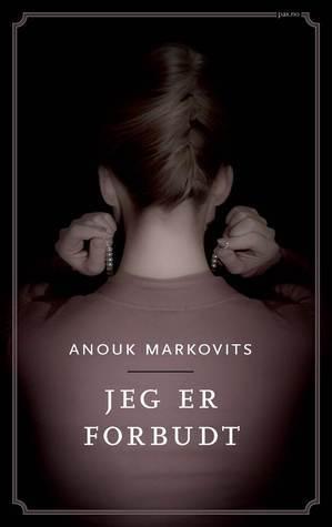 Jeg er forbudt  by  Anouk Markovits