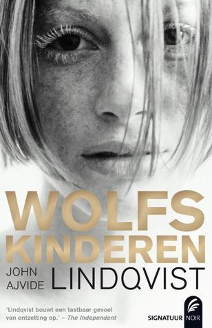 Wolfskinderen  by  John Ajvide Lindqvist