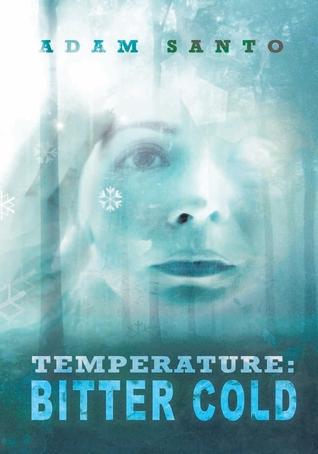 Temperature: Bitter Cold (Temperature, #2)  by  Adam Santo