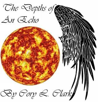 The Depths of an Echo (Winged Echo, #2) Cory L. Clark
