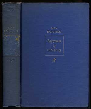 Enjoyment of Living Max Eastman