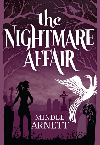 The Nightmare Affair (The Arkwell Academy, #1)  by  Mindee Arnett
