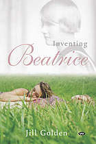 Inventing Beatrice  by  Jill Golden