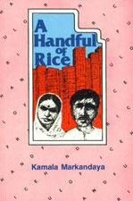 A Handful Of Rice  by  Kamala Markandaya