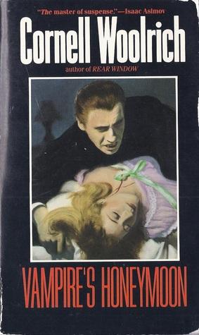 Vampires Honeymoon  by  Cornell Woolrich