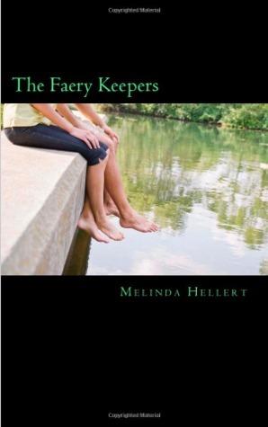 The Faery Keepers (The Faery Keepers, #1)  by  Melinda Hellert