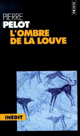 Lombre de la louve (Le Livre de Ahorn, #2)  by  Pierre Pelot