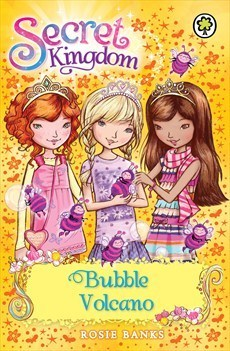 Bubble Volcano (Secret Kingdom #7) Rosie Banks