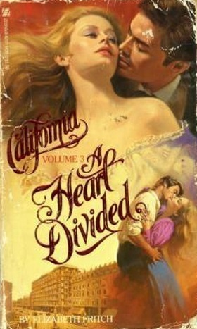 A Heart Divided (California, #3)  by  Elizabeth Fritch