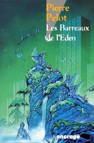 Les Barreaux de lÉden  by  Pierre Pelot