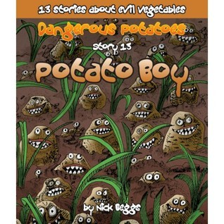 Potato Boy (Dangerous Potatoes, #13)  by  Nick Beggs