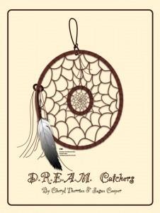D.R.E.A.M. Catchers  by  Cheryl Therrien