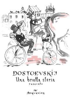 Una brutta storia Fyodor Dostoyevsky
