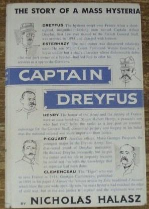 Captain Dreyfus: The Story of Mass Hysteria Nicholas Halasz