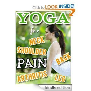 YOGA for Back Pain Neck and Shoulder Pain Leg Pain  by  Radha Yadav