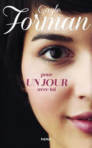 Pour un jour avec toi (Pour un jour avec toi, #1)  by  Gayle Forman