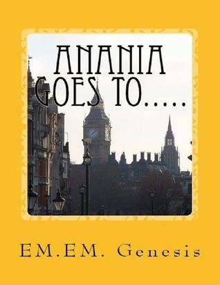 Anania Goes To...  by  EM.EM.GENESIS