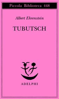 Tubutsch  by  Albert Ehrenstein