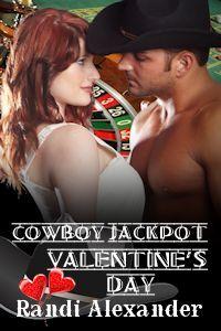 Cowboy Jackpot: Valentines Day Randi Alexander