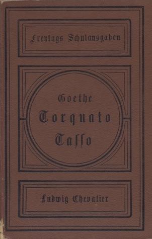Torquato Tasso. Ein Schauspiel.  by  Johann Wolfgang von Goethe
