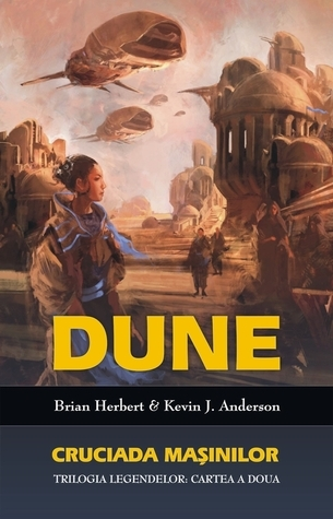 Cruciada mașinilor (Legends of Dune #2)  by  Brian Herbert